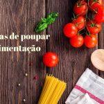 poupar na alimentação