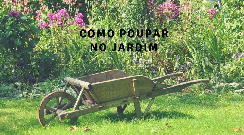 poupar no jardim