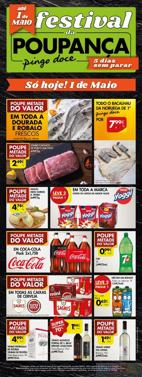 Pingo Doce - Só Hoje Festival da Poupança. Este é o último dia da campanha que começou dia 29 de Abril. São 5 dias de descontos neste supermercado.