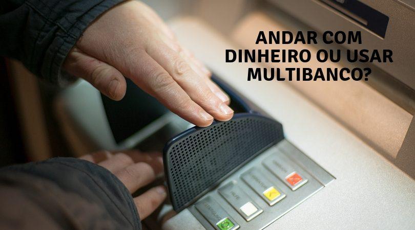 multibanco ou dinheiro